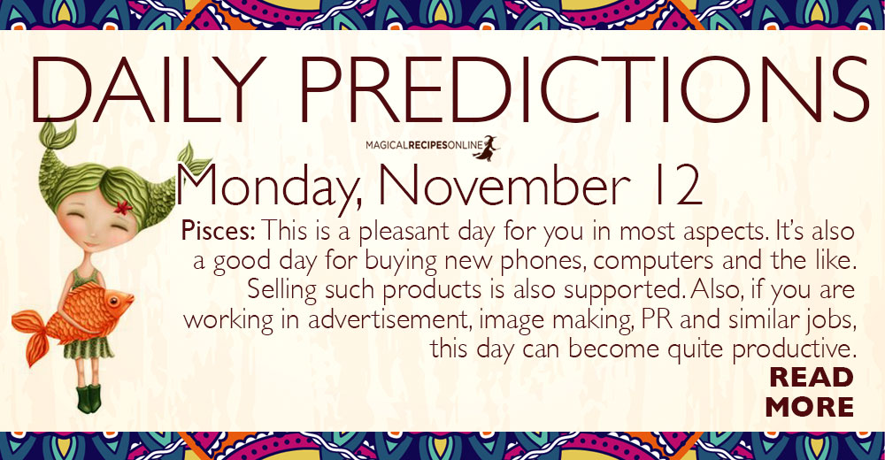 Daily Predictions for Monday 12 November 2018