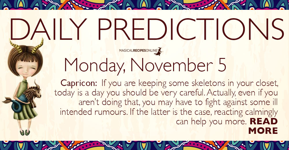Daily Predictions for Monday 5 November 2018