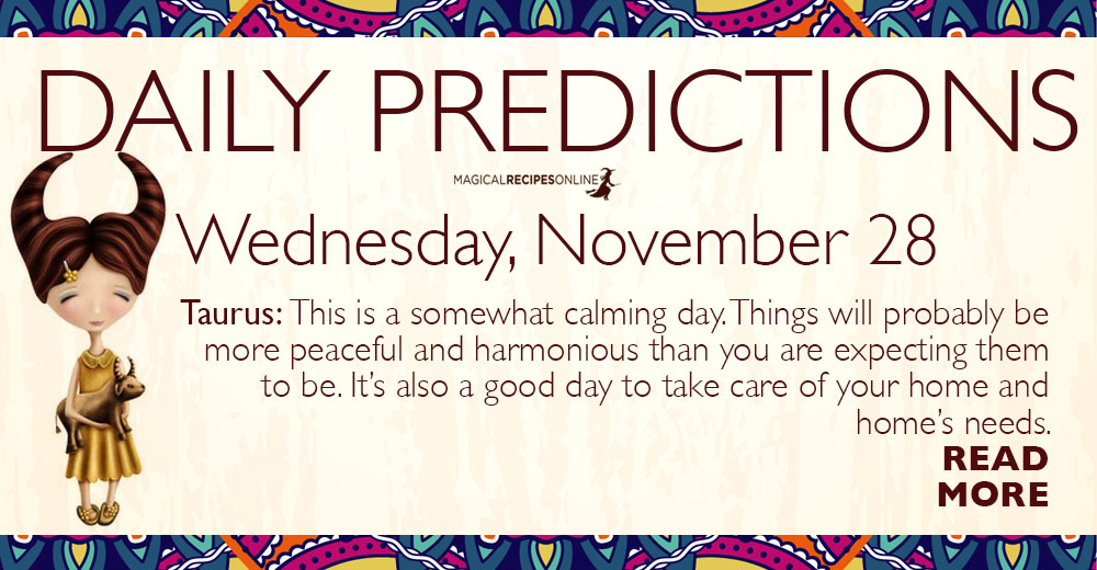 Daily Predictions for Wednesday 28 November 2018