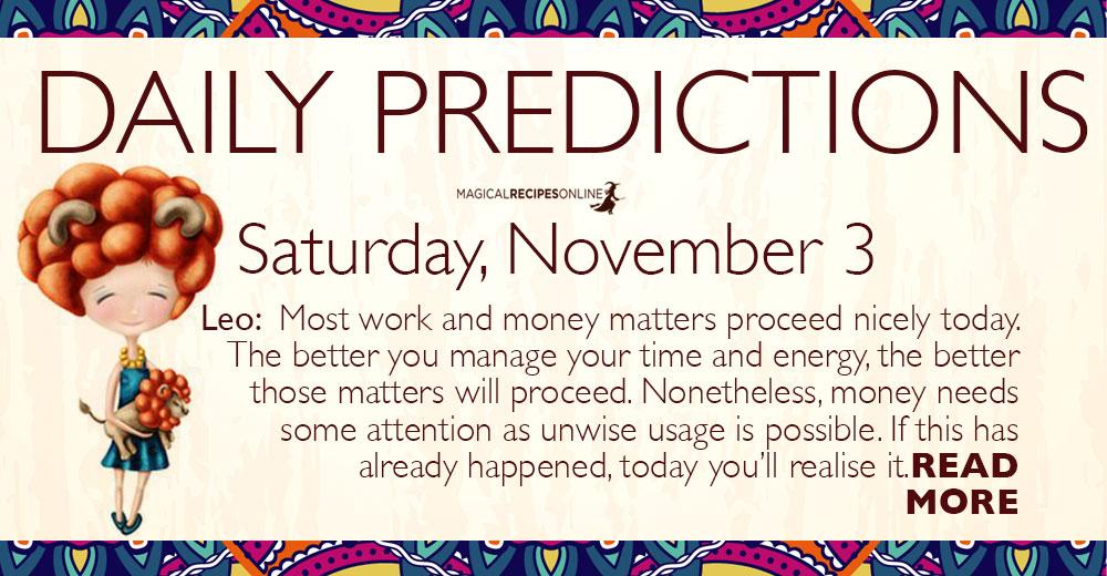 Daily Predictions for Saturday 3 November 2018