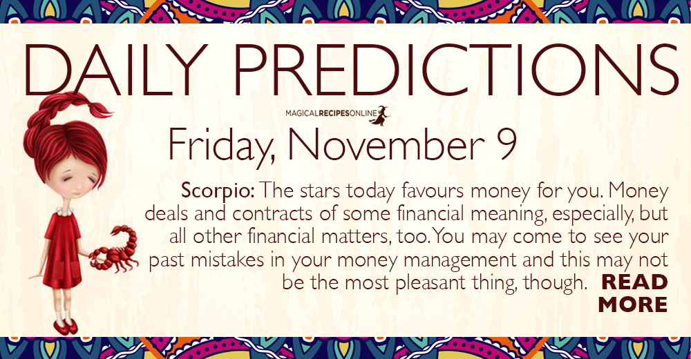 Daily Predictions for Friday 9 November 2018