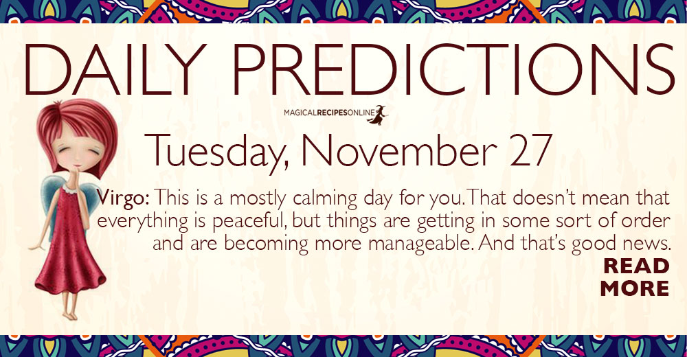 Daily Predictions for Tuesday 27 November 2018