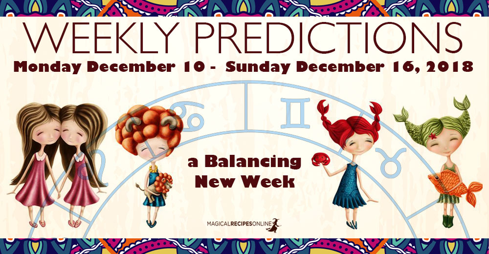 Predictions for the New Week, December 10 - 16, 2018
