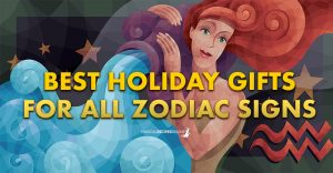 Best Holiday Gifts based on Zodiac Signs