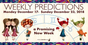 Predictions for the New Week, December 17 - 23, 2018