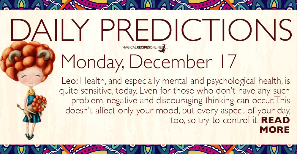 Daily Predictions for Monday 17 December 2018