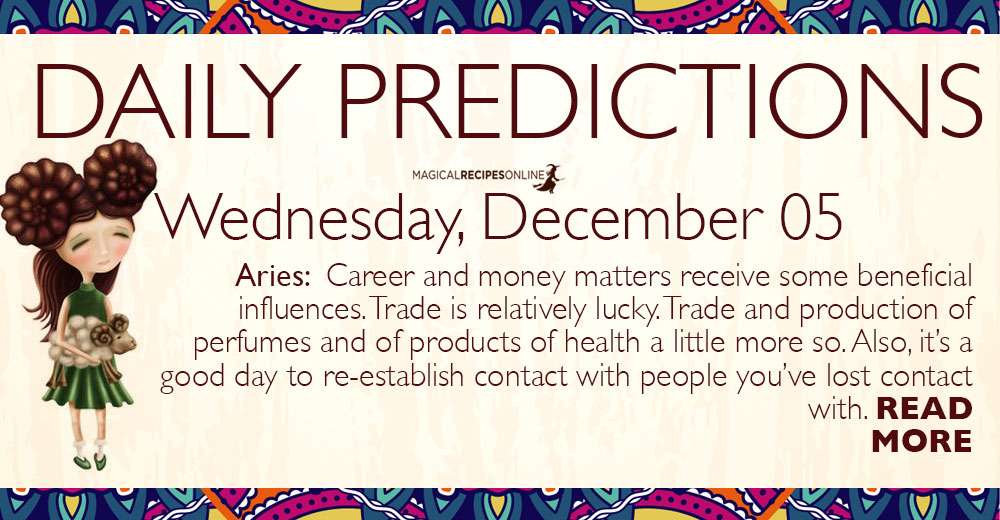 Daily Predictions for Wednesday 5 December 2018