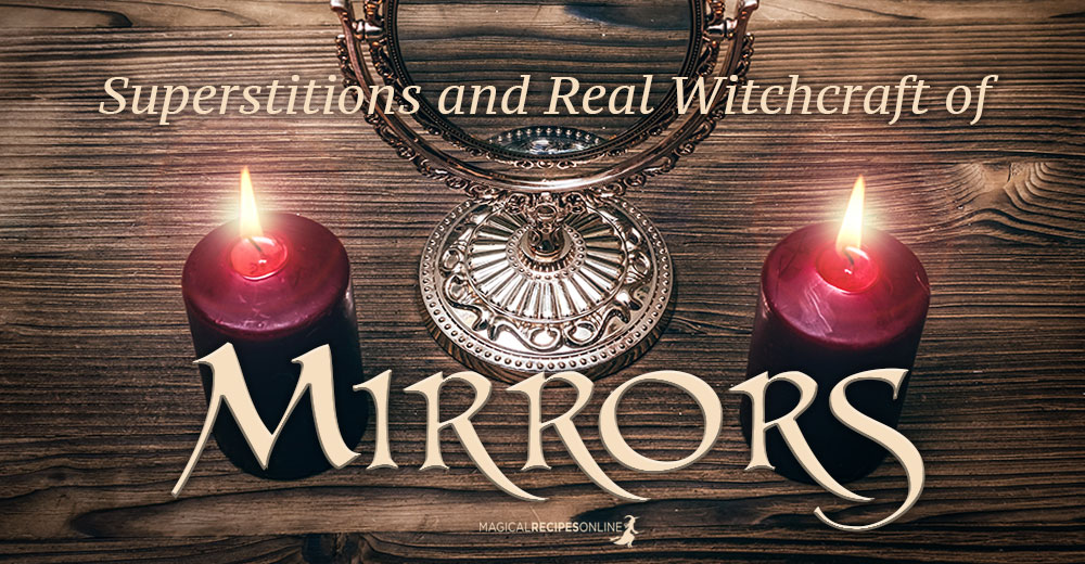 Mirrors of the House. Superstitions and Real Witchcraft