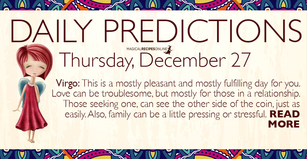 Daily Predictions for Thursday 27 December 2018