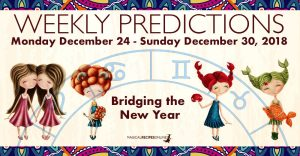 Predictions for the New Week, December 24 - 30, 2018
