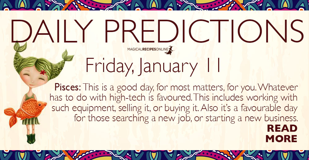 Daily Predictions for Friday 11 January 2019