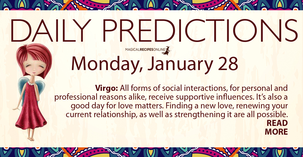 Daily Predictions for Monday 28 January 2019 - Magical Recipes Online