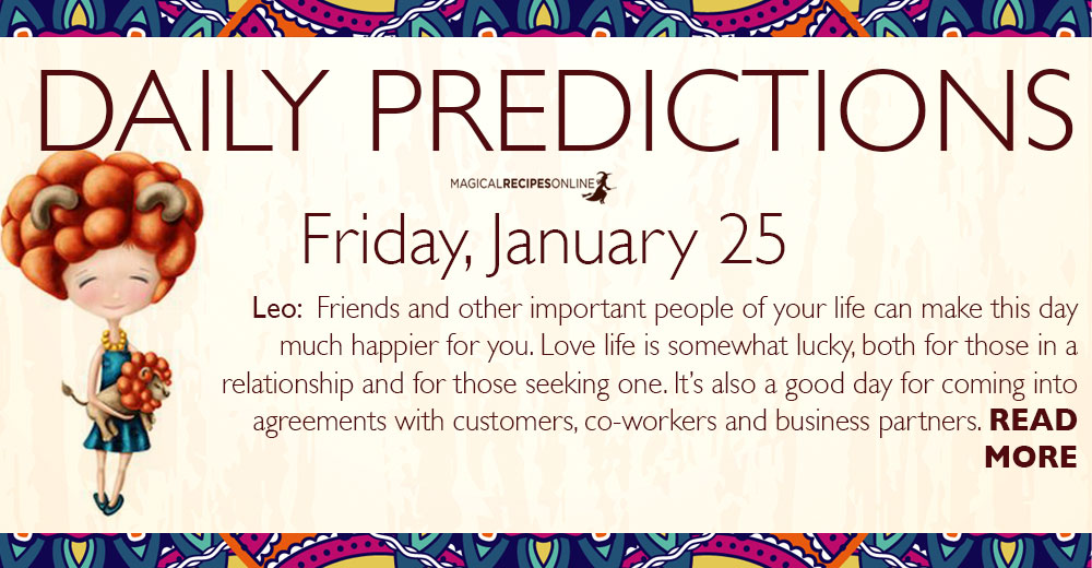 Daily Predictions for Friday 25 January 2019