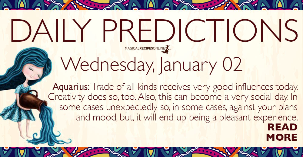 Daily Predictions for Wednesday 02 January 2019