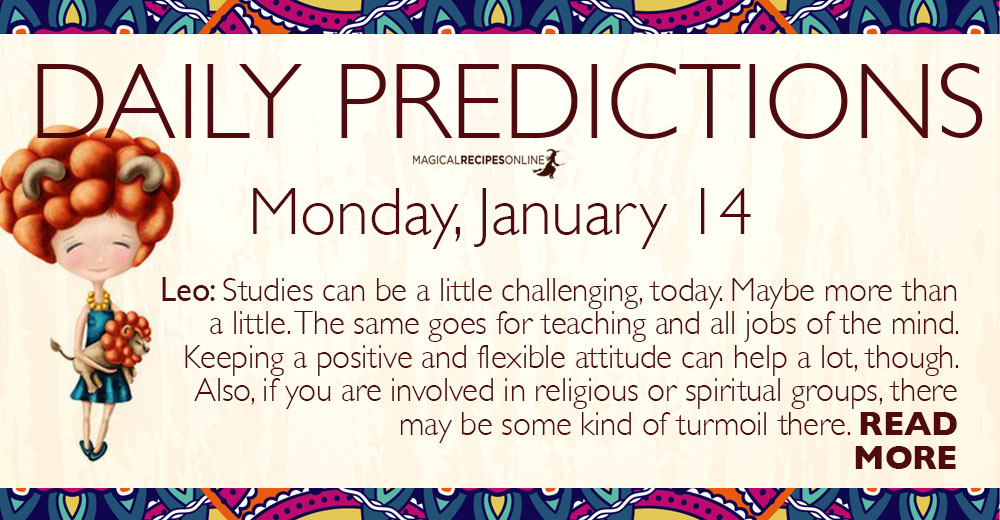 Daily Predictions for Monday 14 January 2019