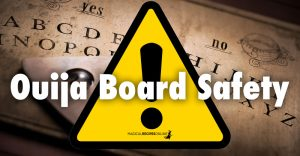 Ouija Board Safety ⚠️