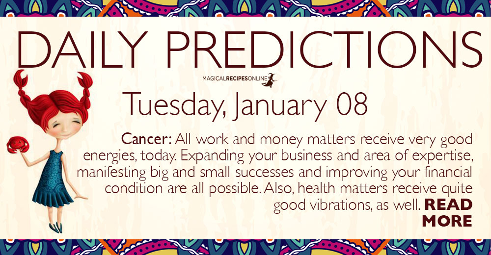 Daily Predictions for Tuesday 08 January 2019