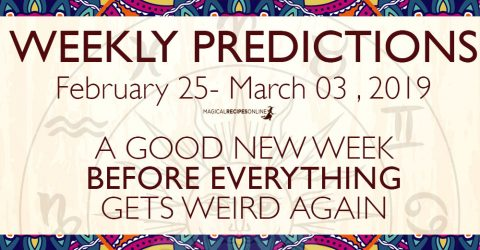 Predictions for the New Week, February 25 - March 03, 2019