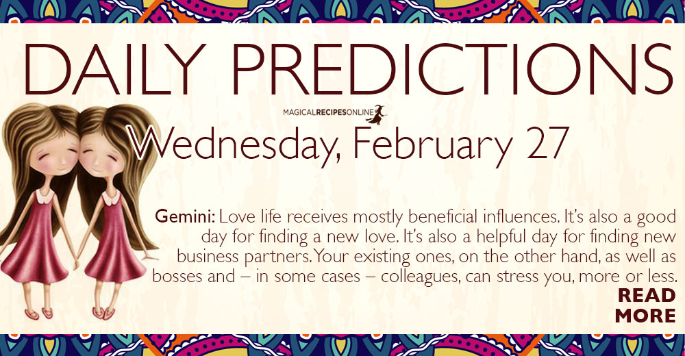 Daily Predictions for Wednesday 27 February 2019