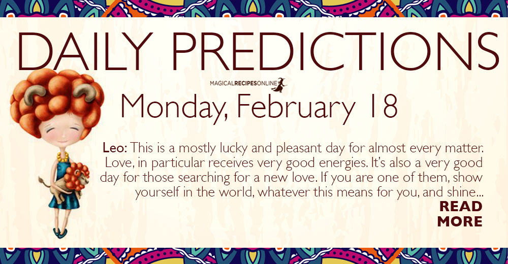 Daily Predictions for Monday 18 February 2019