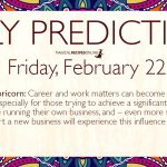 Daily Predictions for Friday 22 February 2019