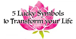 5 Lucky Symbols to Transform your Life