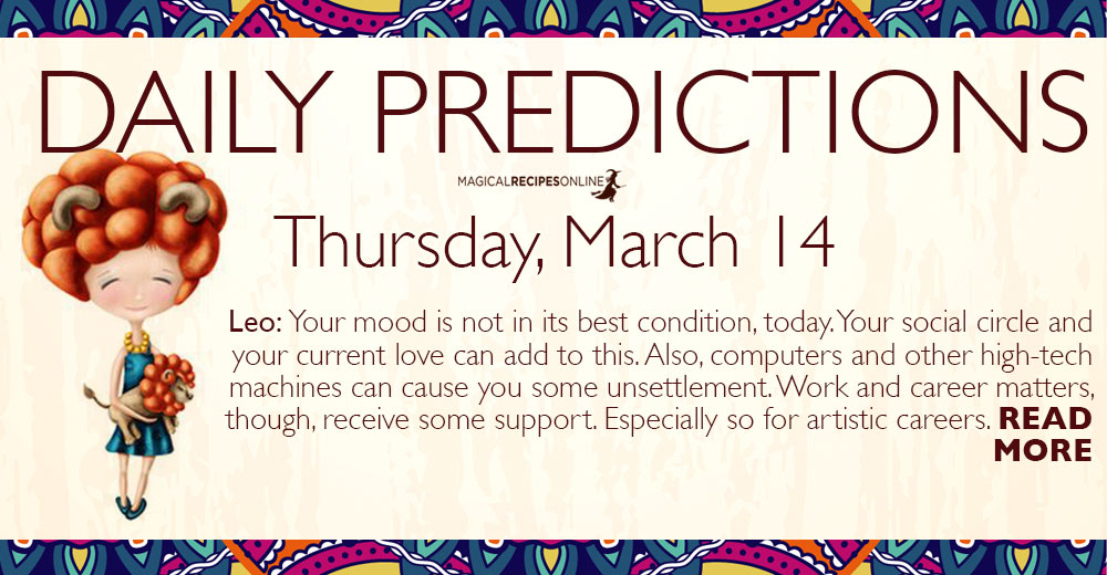 Daily Predictions for Thursday 14 March 2019