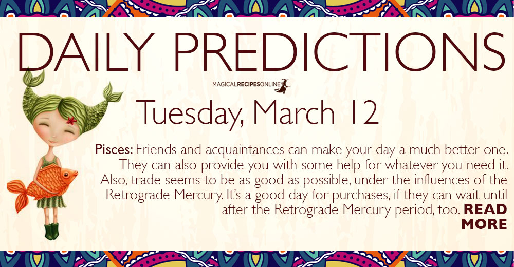 Daily Predictions for Tuesday 12 March 2019