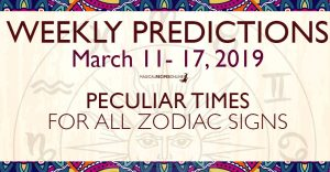 Predictions for the New Week, March 11 - 17, 2019