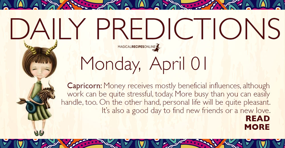 Daily Predictions for Monday 01 April 2019