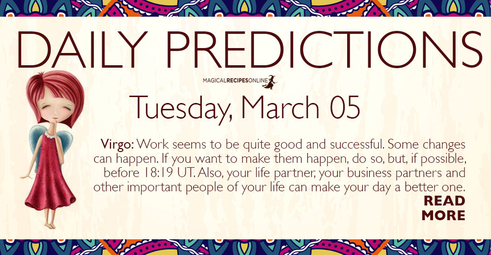 Daily Predictions for Tuesday 5 March 2019
