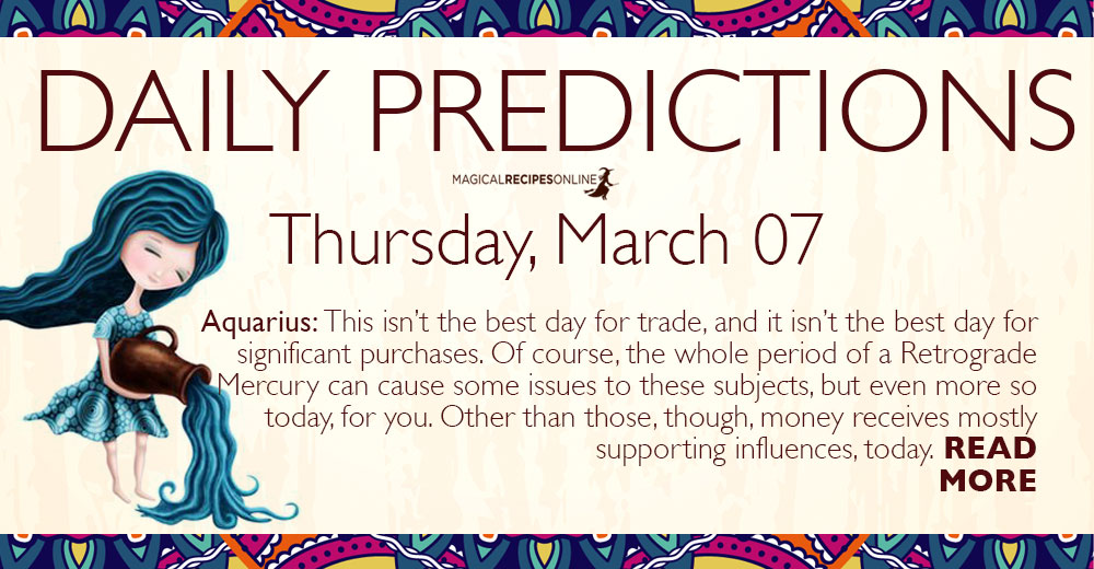 Daily Predictions for Thursday 7 March 2019