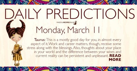 Daily Predictions for Monday 11 March 2019