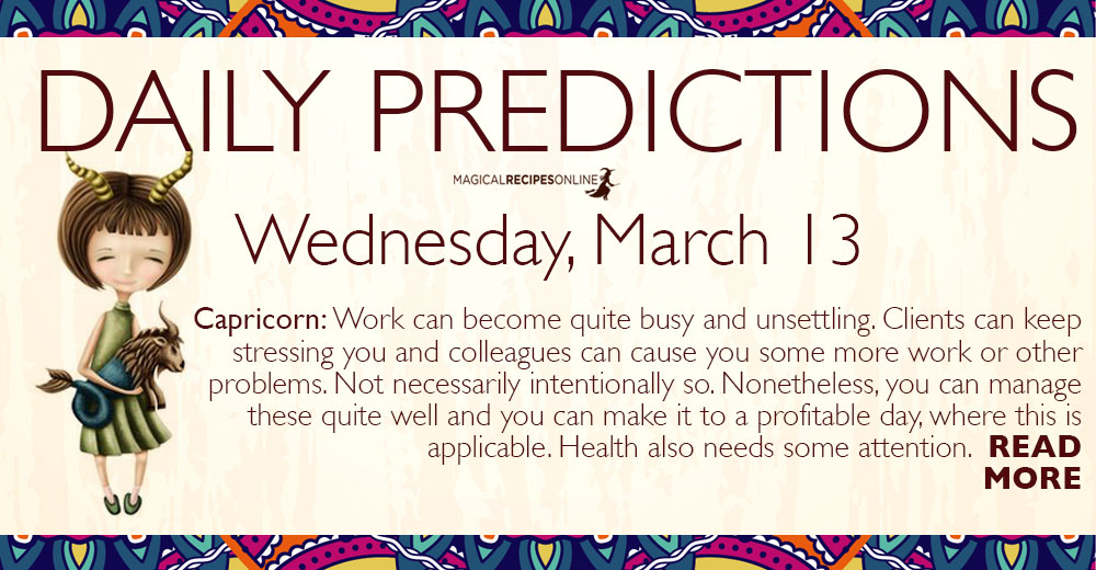 Daily Predictions for Wednesday 13 March 2019