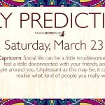 Daily Predictions for Saturday 23 March 2019