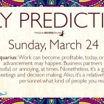 Daily Predictions for Sunday 24 March 2019