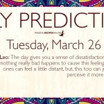 Daily Predictions for Tuesday 26 March 2019