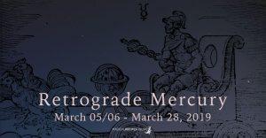 March's Retrograde Mercury: March 05/06 - March 28 2019