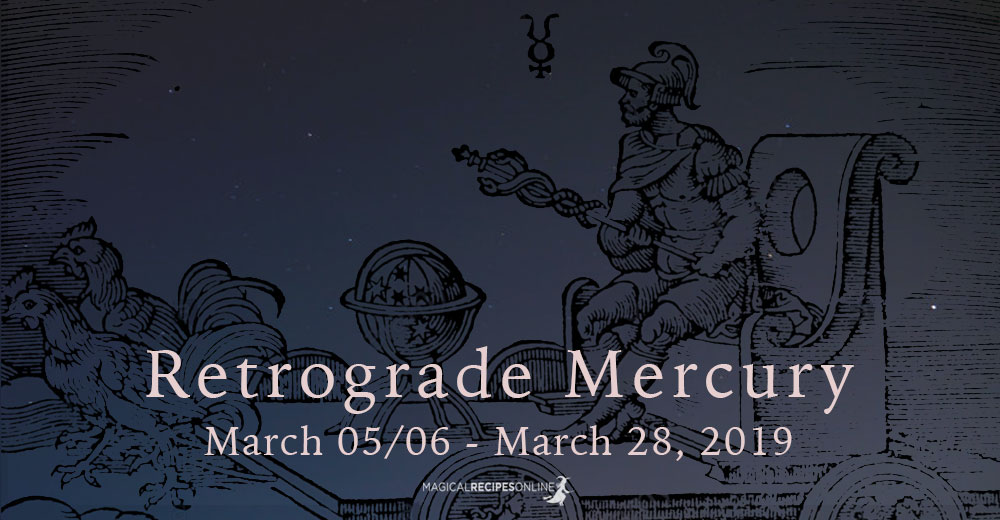 March's Retrograde Mercury: March 05/06 - March 28 2019