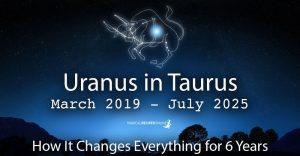 Uranus in Taurus: March 2019 - July 2025