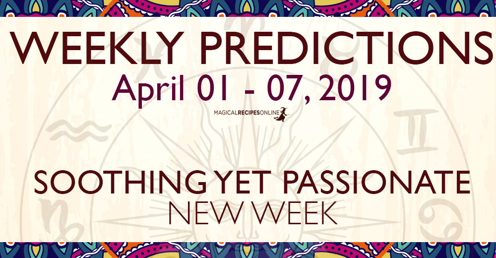Predictions for the New Week, April 01 - 07, 2019