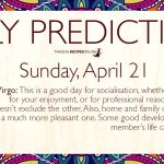 Daily Predictions for Sunday 21 April 2019
