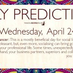 Daily Predictions for Wednesday 24 April 2019