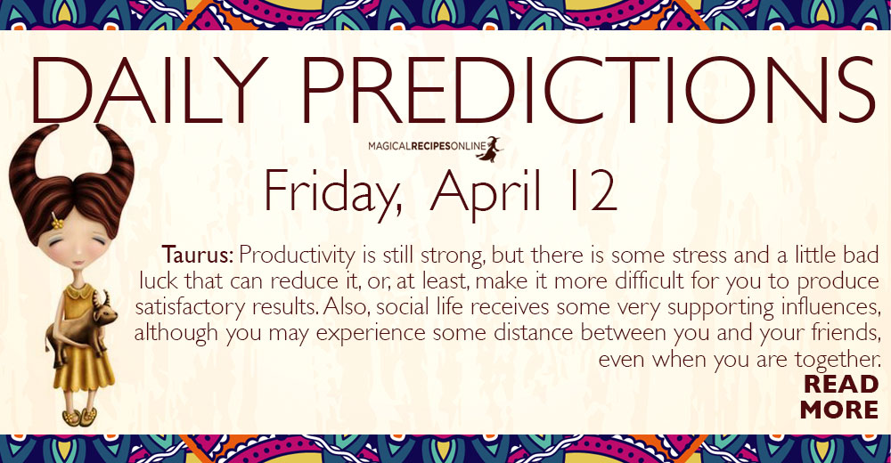 Daily Predictions for Friday 12 April 2019