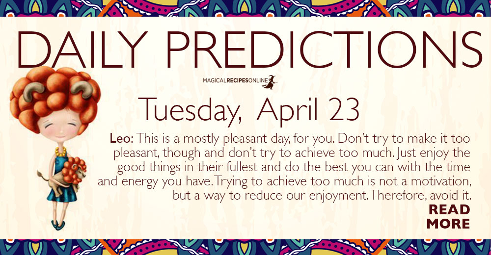 Daily Predictions for Tuesday 23 April 2019