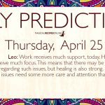 Daily Predictions for Thursday 25 April 2019