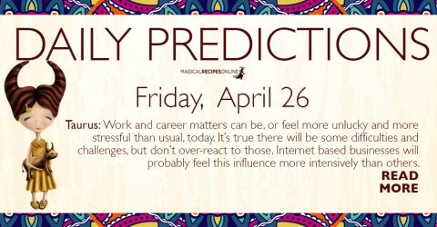 Daily Predictions for Friday 26 April 2019