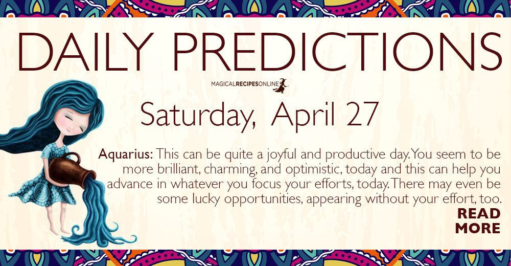 Daily Predictions for Saturday 27 April 2019
