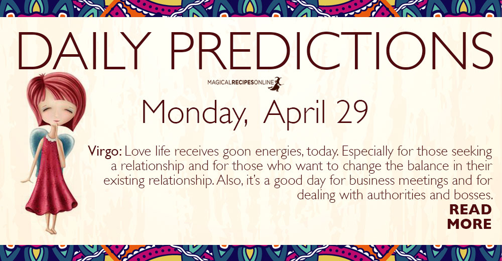 Daily Predictions for Monday 29 April 2019