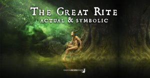 The Great Rite (Actual and Symbolic)